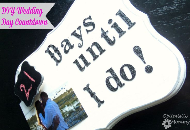 DIY Engagement Gift - Wedding Day Countdown   Optimistic Mommy