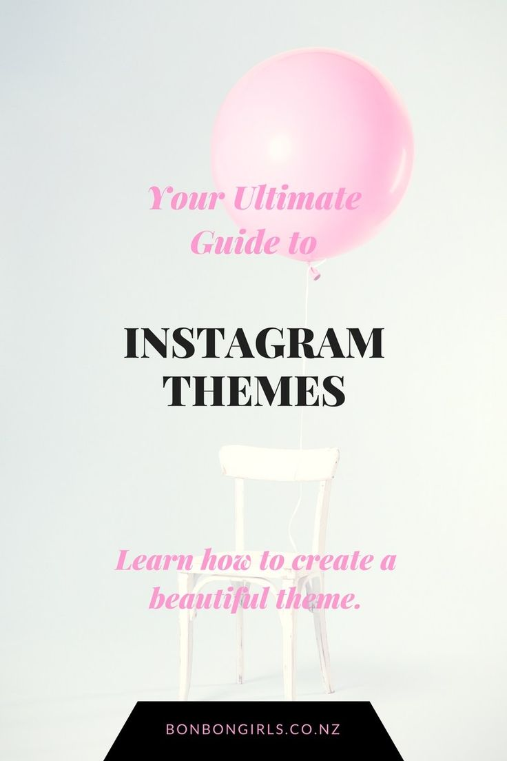 Your Ultimate Guide to Instagram Themes
