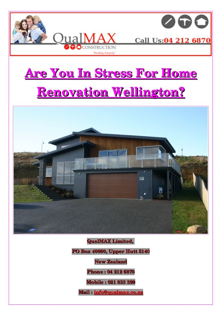 Are you searching the best #home #builders for your #house #renovation in #Wellington? QualMAX is the #builder, for the best #building renovation in #NZ.