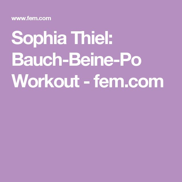 Sophia Thiel: Bauch-Beine-Po Workout - fem.com
