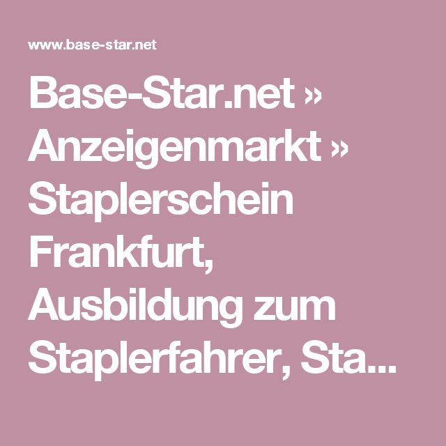 Base-Star.net » Anzeigenmarkt » Staplerschein Frankfurt, Ausbildung zum Staplerfahrer, Staplerführerschein