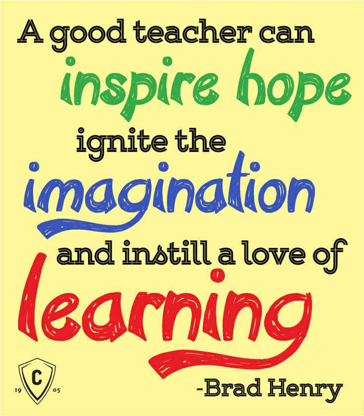 ... instill a love of learning. -Brad Henry Inspiring quotes for teachers