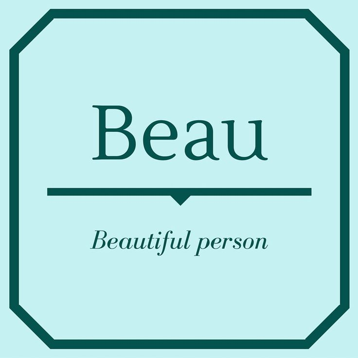 Beau - Top 50 Southern Names and Their Meanings