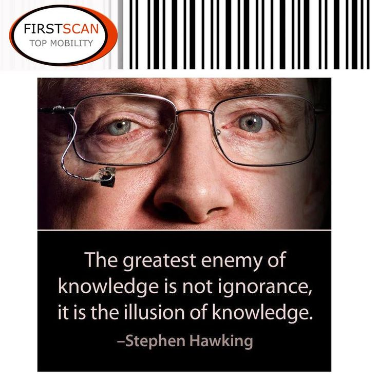 """FirstScan wishes everybody a fantastic Sunday and would like to bring you some food for thought. """"The greatest enemy of knowledge is not ignorance, it is the illusion of knowledge.""""- Stephen Hawking #inspiration #quotes"""