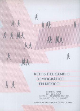 Retos del cambio demográfico en México (PRINT) REQUEST/SOLICITAR: http://biblioteca.cepal.org/record=b1253771~S0*spi