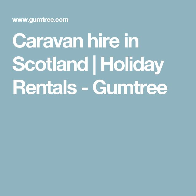 Caravan hire in Scotland   Holiday Rentals - Gumtree