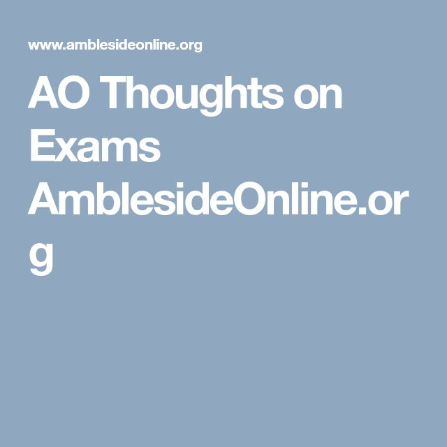 AO Thoughts on Exams AmblesideOnline.org