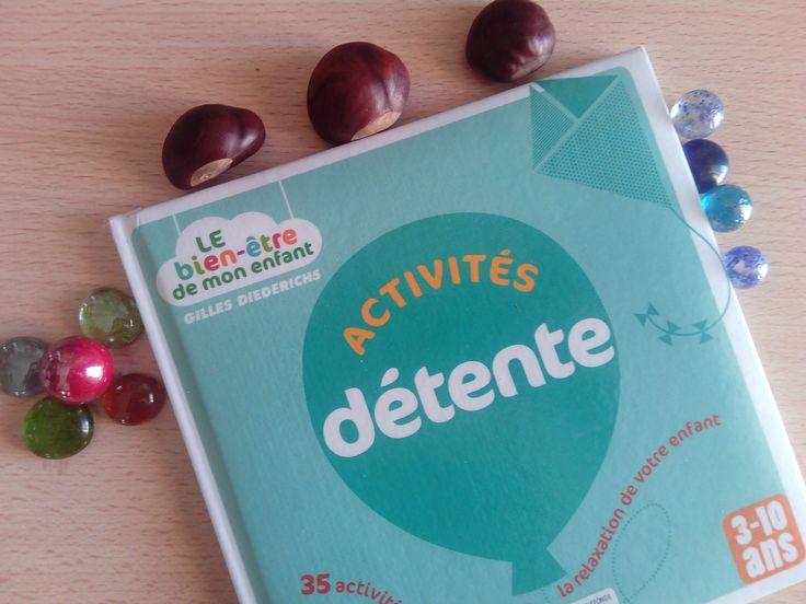 Activités détente : 35 activités pour favoriser la relaxation des enfants (3/12 ans)