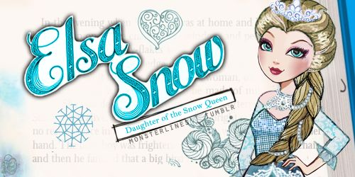 i cant be elsa snow it would have to be like ice snow ya that should be her name cause isn't the ever after high charicters the daughters of the originals?