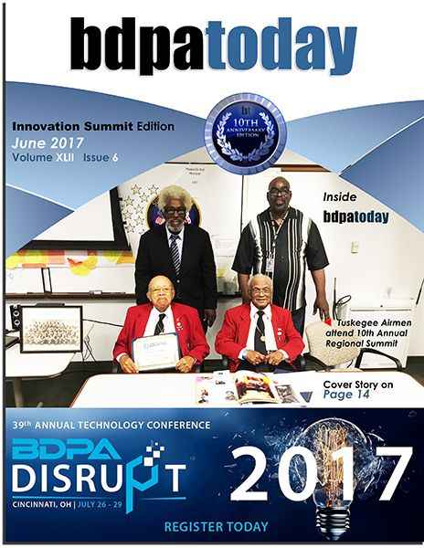 June 2017 Edition: This month's issue of #bdpatoday commemorates #BDPA's 10th Annual Regional #Innovation Summit.