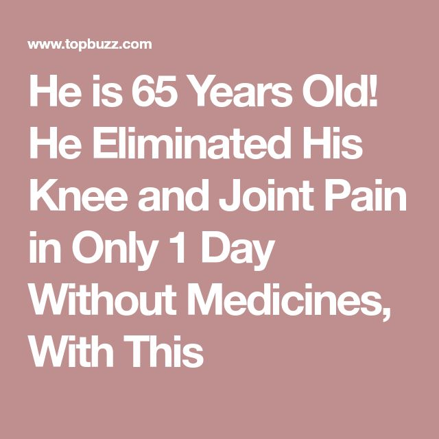 He is 65 Years Old! He Eliminated His Knee and Joint Pain in Only 1 Day Without Medicines, With This