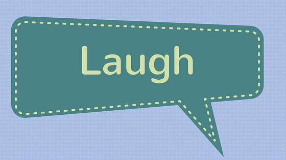 God recognizes your laugh...