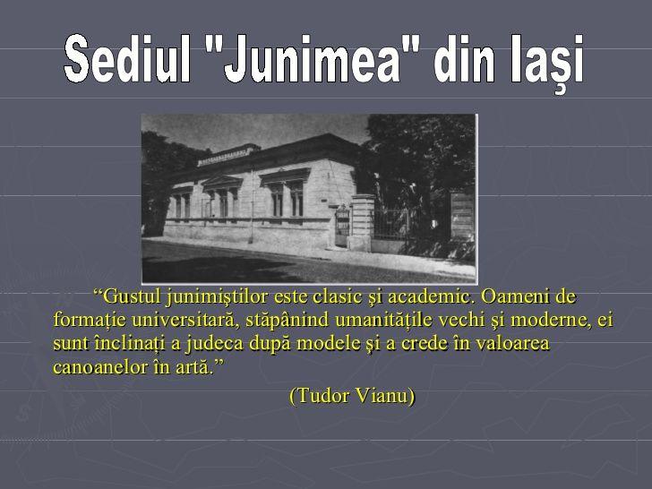 """<ul><li>"""" Gustul junimiştilor este clasic şi academic. Oameni de formaţie universitară, stăpânind umanităţile vechi şi mod..."""