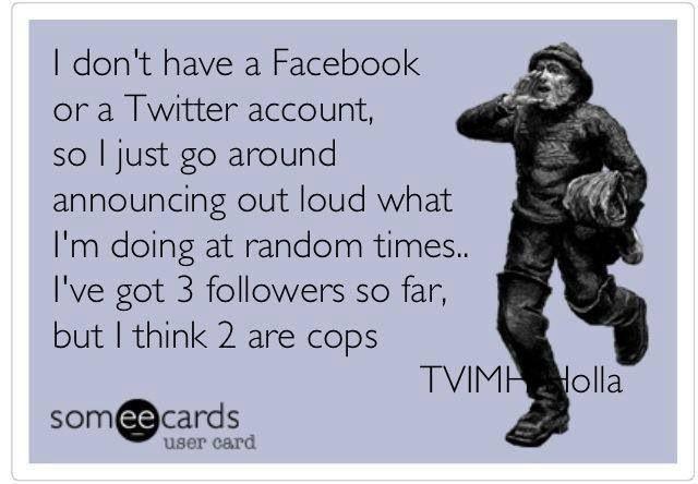Hahahaha lmao...  who needs social networking? minus pinterest... does pinterest count?