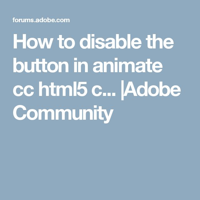 How to disable the button in animate cc html5 c... |Adobe Community