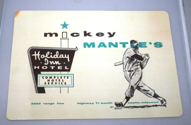 Placemat from Mickey Mantle's Holiday Inn in Joplin ... My Daddy worked here when i was born!