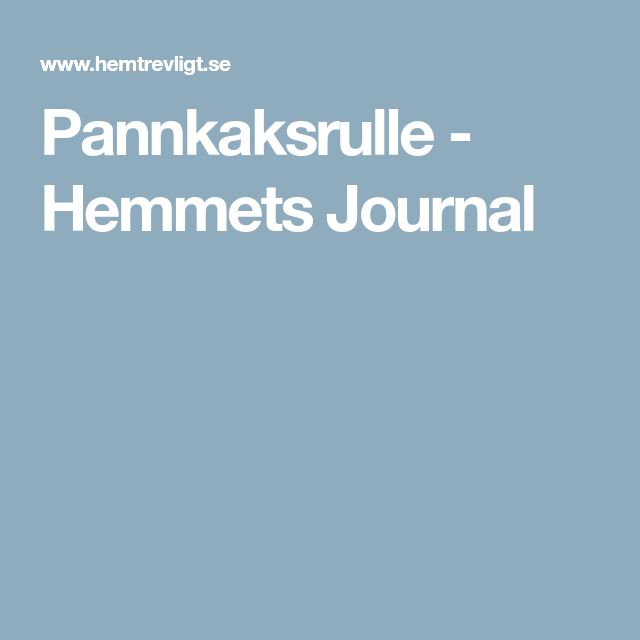 Pannkaksrulle - Hemmets Journal