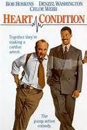 Heart Condition (1990). [R] 100 mins. Starring: Bob Hoskins, Denzel Washington, Chloe Webb, Lisa Stahl and Ja'net Dubois