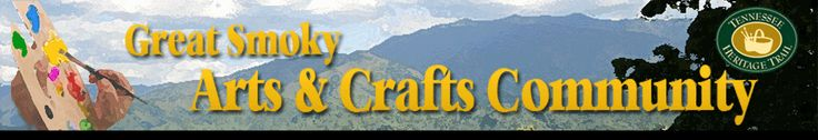 Great Smoky Arts & Crafts Community, 8 mile loop of artisans shops, good alternative to tacky tourist shops