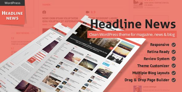 Headline News - Clean and Modern Magazine Theme   http://themeforest.net/item/headline-news-clean-and-modern-magazine-theme/7744030?ref=damiamio       Headline News is a WordPress theme with a clean design and modern look. It is well suited for magazine, news, editorial, blog, photography or review site. Responsive & Retina ready  This theme has a responsive layout that adapts from normal desktop screen to mobile devices (tablets and mobile phones). It also comes with retina ready images and…