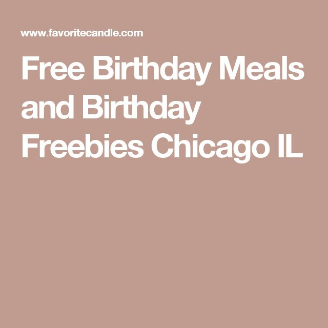Free Birthday Meals and Birthday Freebies Chicago IL