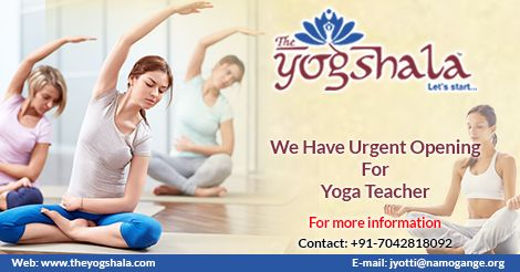 Namogange Namaskar!!! We have immediate opening for the yoga teacher with strong knowledge of YOGA. For more information, contact us at: +91-7042818092 or you can send your updated resume at: jyotti@namogange.org. For more details visit: http://www.theyogshala.com  #TheYogshala #YogaTeacher #YogaInstructor #JobForYogaTeacher