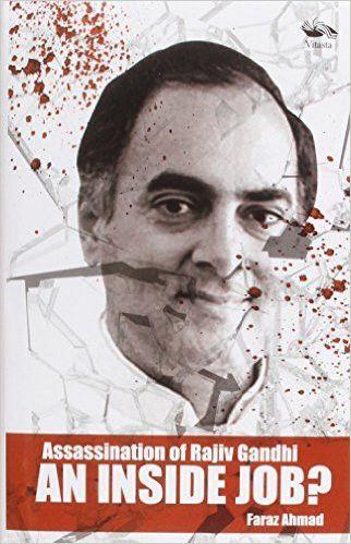 Assassination of Rajiv Gandhi: An Inside Job?