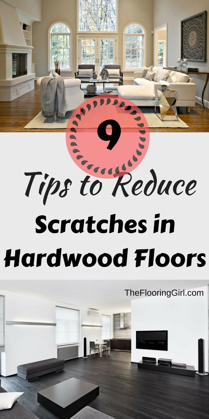 9 Tips to prevent and reduce scratches in hardwood flooring.