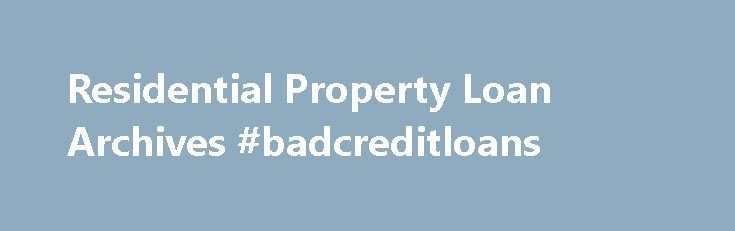 Residential Property Loan Archives #badcreditloans http://loan.remmont.com/residential-property-loan-archives-badcreditloans/  #home loan rates comparison # Residential Property Loan At Moneyline. the privacy of our visitors is of extreme importance to us (See this article to learn more about Privacy Policies.). This privacy policy document outlines the types of personal information is received and collected by Moneyline and how it is used. Log Files Like many…The post Residential Property…