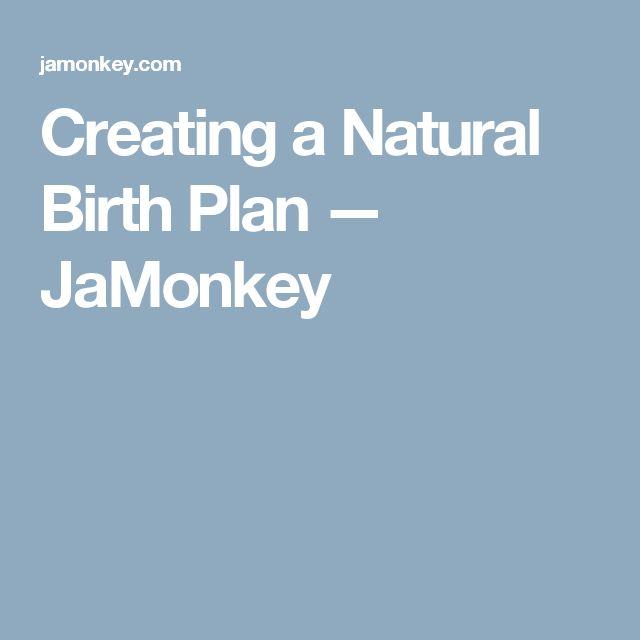 Creating a Natural Birth Plan — JaMonkey