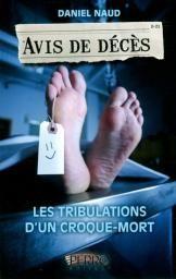 Avis de décès : les tribulations d'un croque-mort par Daniel Naud