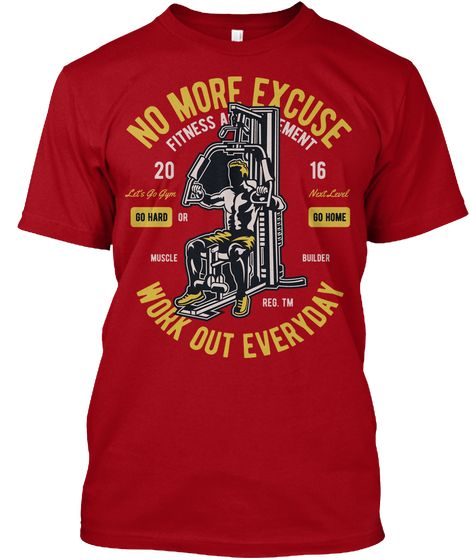 No More Excuse Work Out Everyday Deep Red T-Shirt Front
