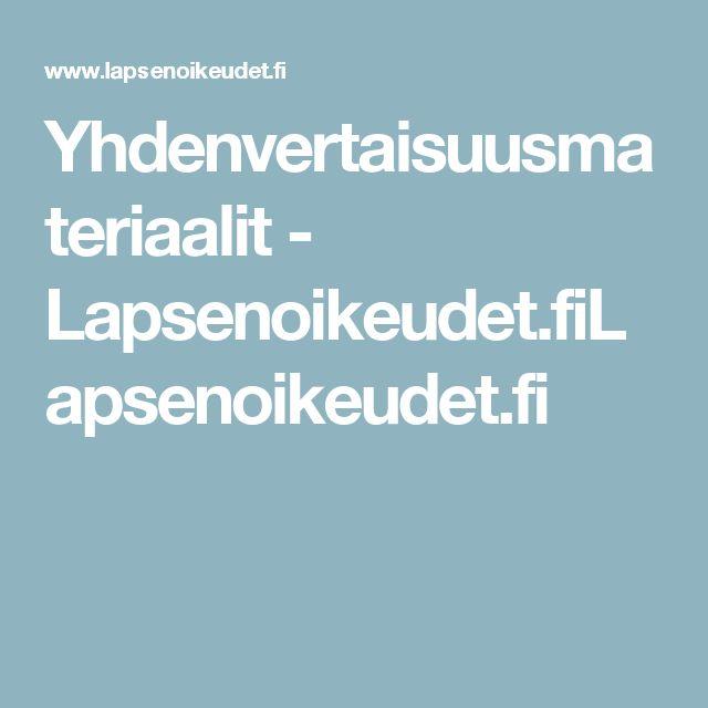 Yhdenvertaisuusmateriaalit - Lapsenoikeudet.fiLapsenoikeudet.fi