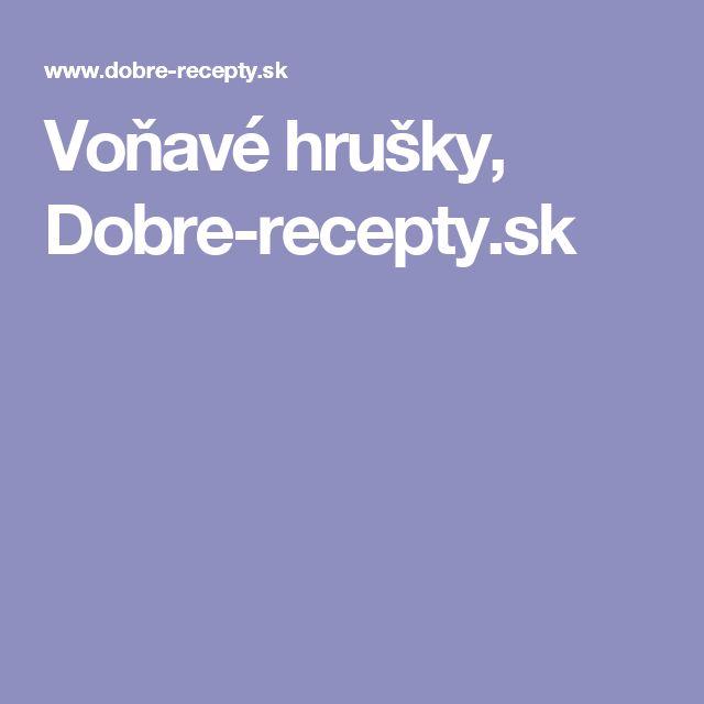 Voňavé hrušky, Dobre-recepty.sk