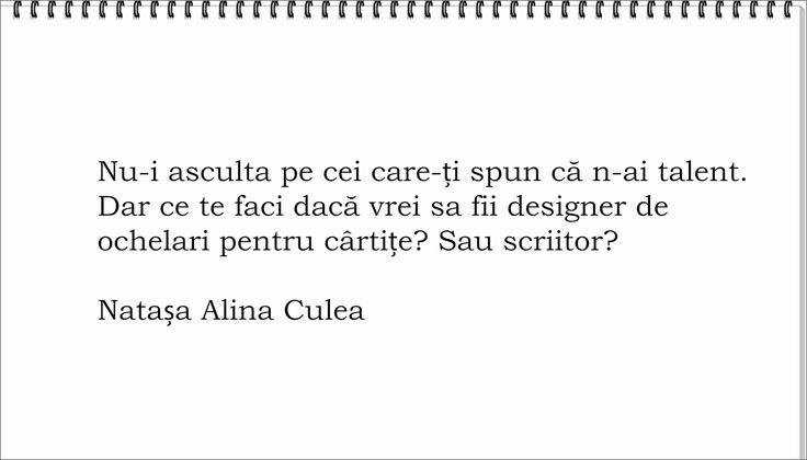 Citat, scriitor, talent   http://natasaalinaculea.com/