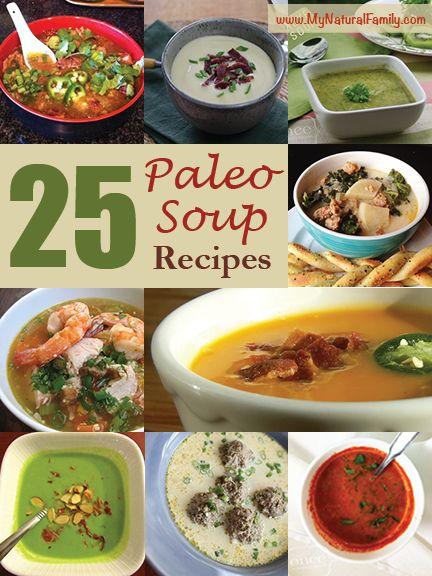 25 Paleo Soup Recipes  from MyNaturalFamily.com #paleo #soup #recipe