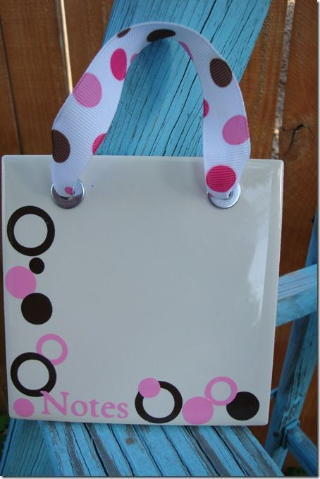 Mini dry erase boards from Bath Tiles: These are so cute & so simple to whip up. Seriously, a tile, & some ribbon & vinyl. would make great gifts, door prizes, or stocking stuffers.