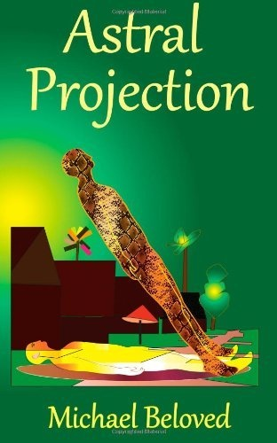 Astral Projection by Michael Beloved