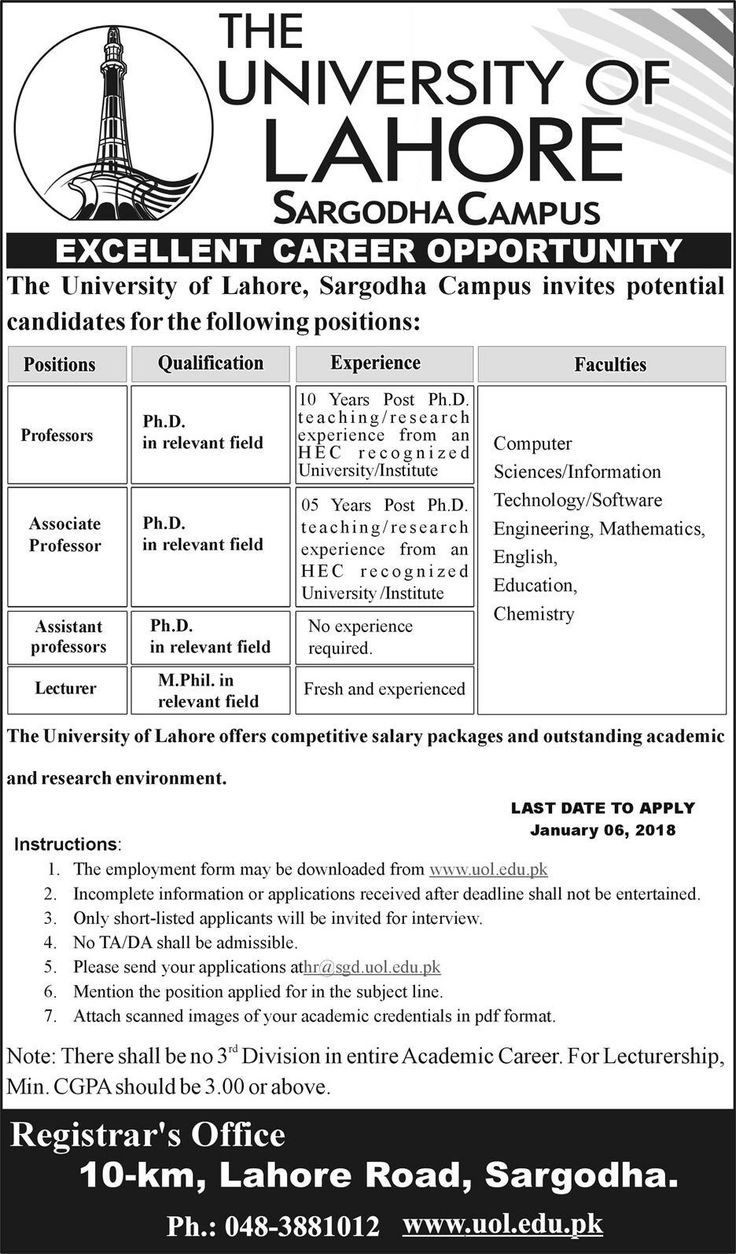 Excellent Career Opportunity The University of Lahore Sargodha Campus The University of Lahore, Sargodha Campus invites potential  candidates for the following positions:    Professors Ph.D.in relevant field   Associate Professor Ph.D. in relevant field   Assistant professors Ph.D. in relevant field   Lecturer M.Phil.   #Advertisement #breakingnews #CPC #DIRECTORATEOFCONSUMER #jobs2018 #lahore #LATEST #Ministry #NTS #opportunities #Pakistan #police #P