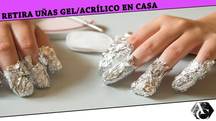 RETIRA uñas gel/acrílico en casa a bajo costo |Miércoles de belleza| Annie Cusp - YouTube
