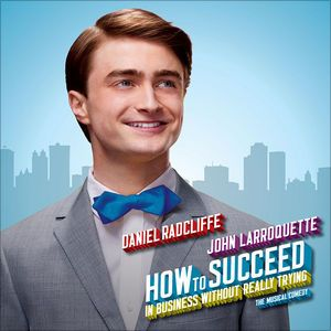 How to Succeed In Business Without Really Trying (The Musical Comedy) [Booklet Version] by Daniel Radcliffe & John Larroquette