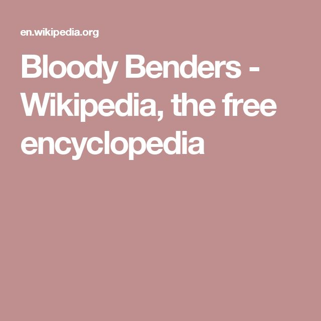 Bloody Benders - Wikipedia, the free encyclopedia
