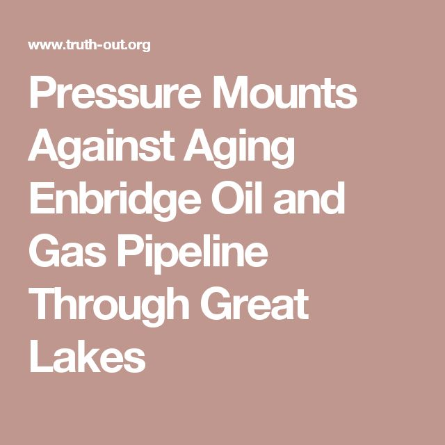 Pressure Mounts Against Aging Enbridge Oil and Gas Pipeline Through Great Lakes