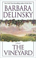Barbara Delinsky ~ The Vineyard    This is the first of her novels I read and I was hooked!
