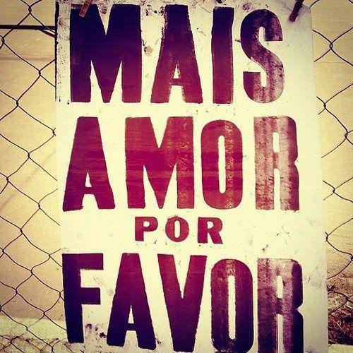 More love please! (Portuguese Language)