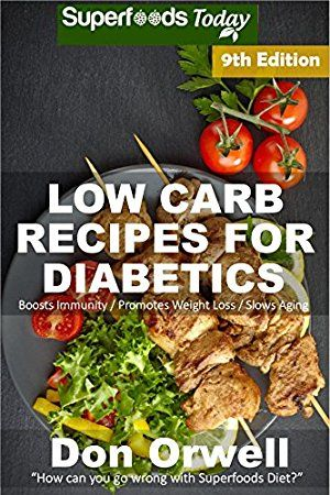 10 May 2017 : Low Carb Recipes For Diabetics: Over 230  Low Carb Diabetic Recipes, Dump Dinners Recipes, Quick