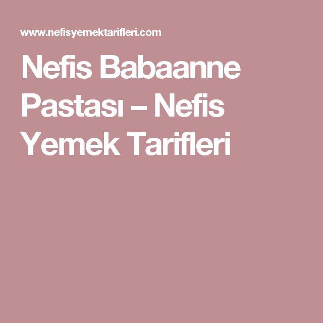 Nefis Babaanne Pastası – Nefis Yemek Tarifleri