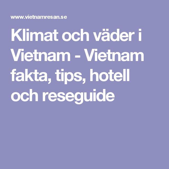 Klimat och väder i Vietnam - Vietnam fakta, tips, hotell och reseguide