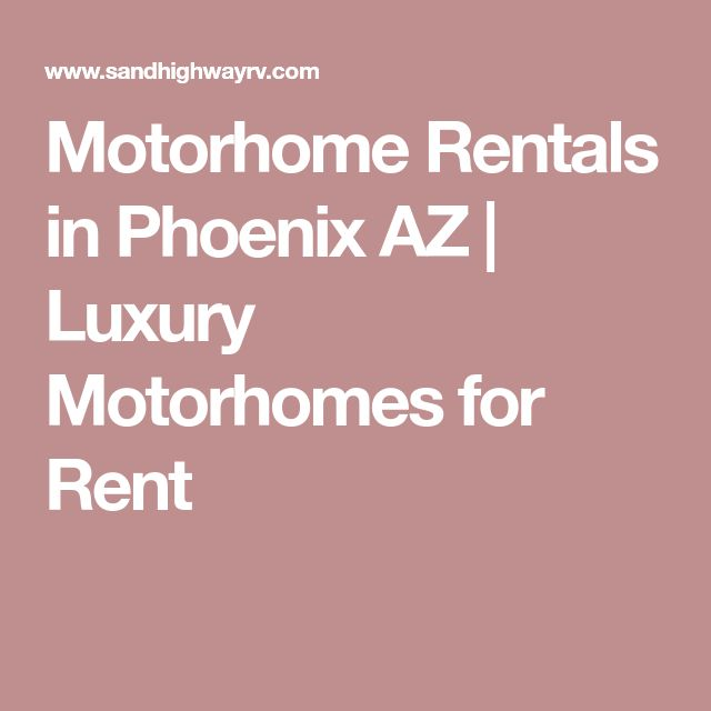 Motorhome Rentals in Phoenix AZ | Luxury Motorhomes for Rent