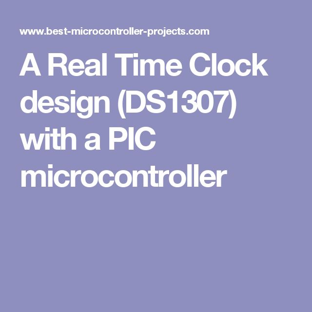A Real Time Clock design (DS1307) with a PIC microcontroller